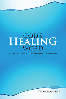 God's Healing Word: A Practical Guide to Receiving Divine Healing