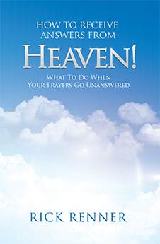 How to Receive Answers From Heaven: What to Do When Your Prayers Go Unanswered